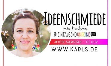 Karls Live: Ideenschmiede mit Nadine