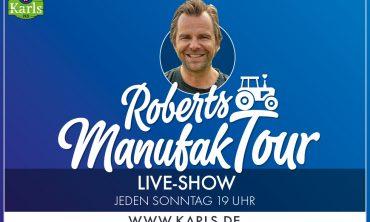 Karls Live: Roberts ManufakTour