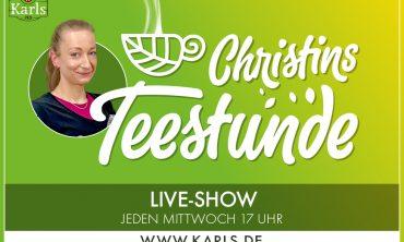 Karls Live: Christins Teestunde
